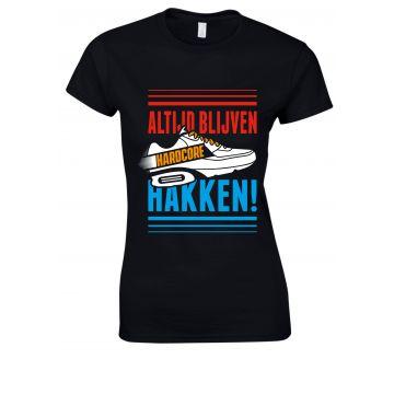 Hard-Wear t-shirt dames | ALTIJD BLIJVEN HAKKEN! X Holland editie